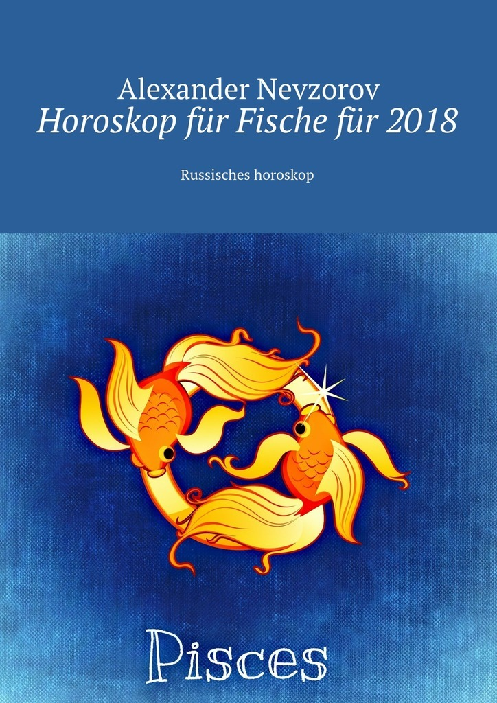 Александр Невзоров Horoskop für Fischefür 2018. Russisches horoskop ботинки der spur der spur de034amwiz42