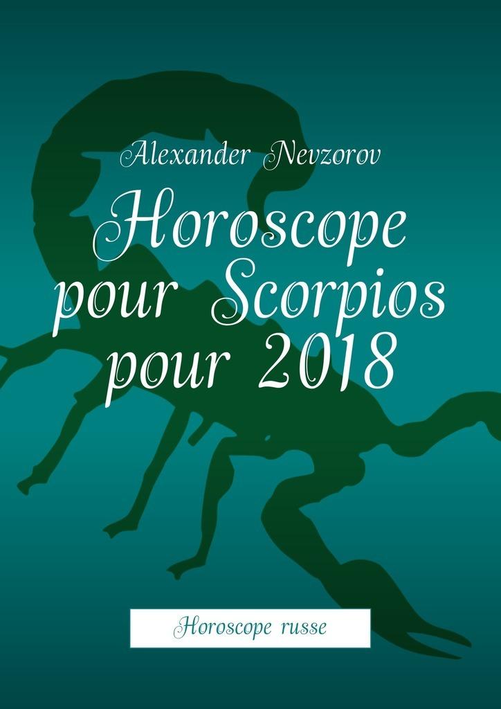 Alexander Nevzorov Horoscope pour Scorpios pour2018. Horoscope russe alexander nevzorov horoscope for cancers –2018 russian horoscope