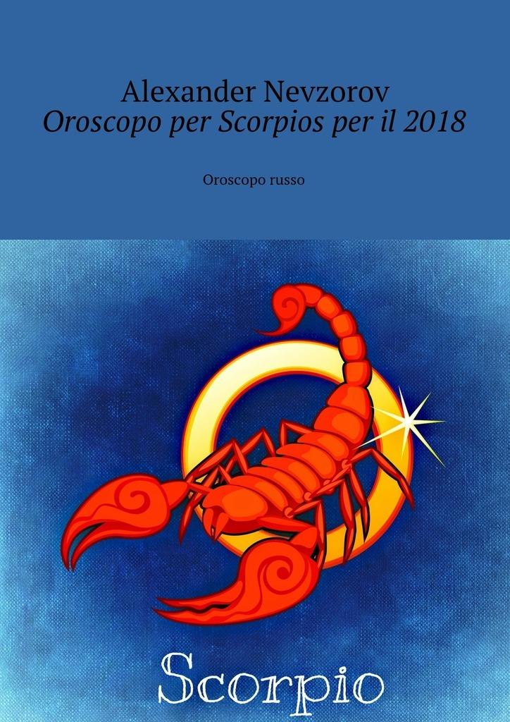 Alexander Nevzorov Oroscopo per Scorpiosper il2018. Oroscopo russo il paradiso e per sempre