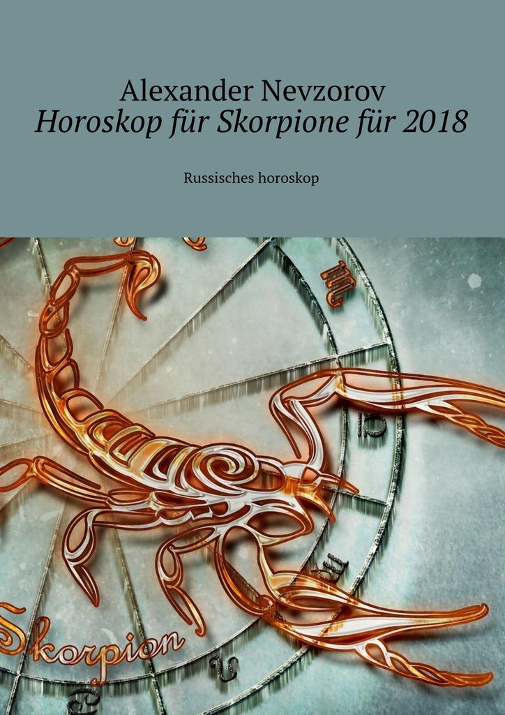 Alexander Nevzorov Horoskop für Skorpione für2018. Russisches horoskop pris für dümmi