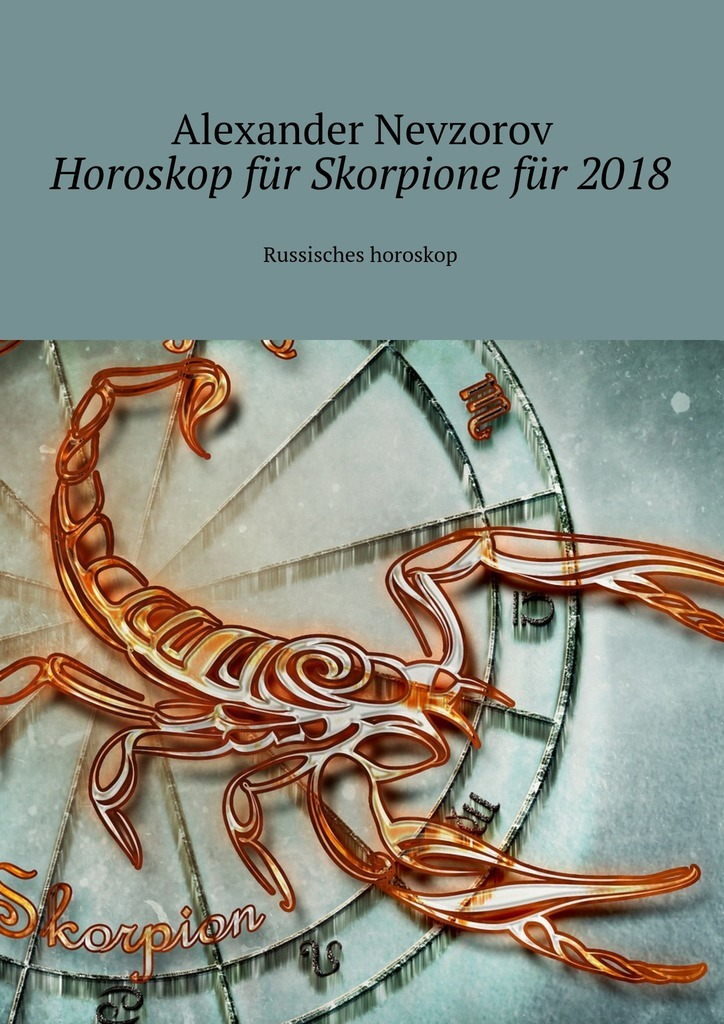 Alexander Nevzorov Horoskop für Skorpione für2018. Russisches horoskop alexander nevzorov horoskop für wassermann für2018 russisches horoskop