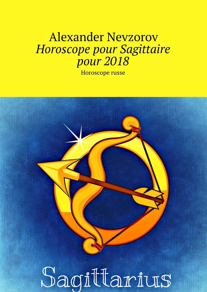 Alexander Nevzorov Horoscope pour Sagittaire pour2018. Horoscope russe alexander nevzorov horoscope pour libra
