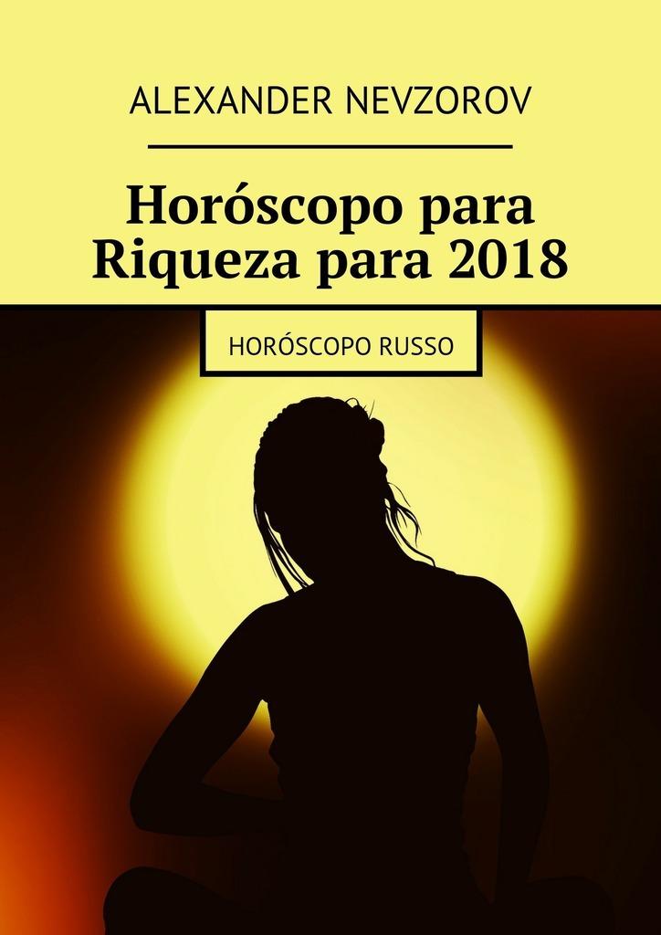 Alexander Nevzorov Horóscopo para Riqueza para2018. Horóscopo russo alexander nevzorov horóscopo del amor para2018 horóscoporuso