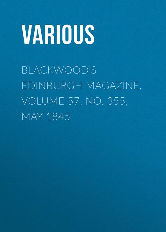 Blackwood's Edinburgh Magazine, Volume 57, No. 355, May 1845