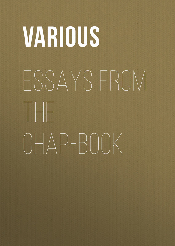 Various. Essays from the Chap-Book