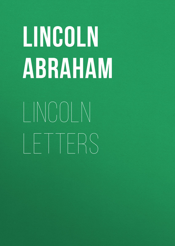 Lincoln Abraham Lincoln Letters