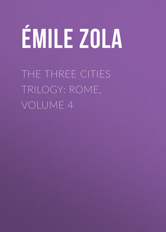 The Three Cities Trilogy: Rome, Volume 4