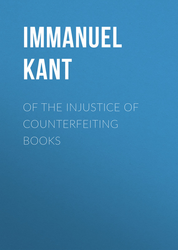 Of the Injustice of Counterfeiting Books