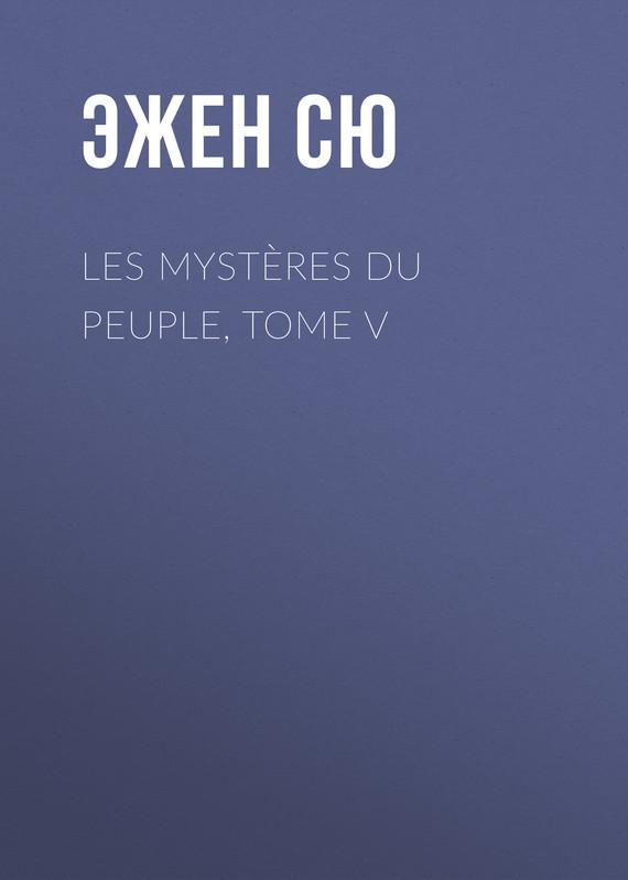 Эжен Сю Les mystères du peuple, Tome V