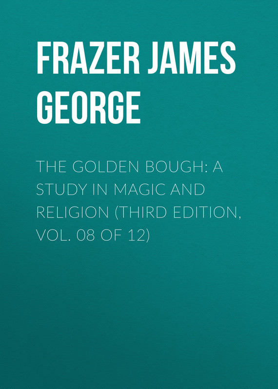 Frazer James George The Golden Bough: A Study in Magic and Religion (Third Edition, Vol. 08 of 12) root and canal morphology of third molar