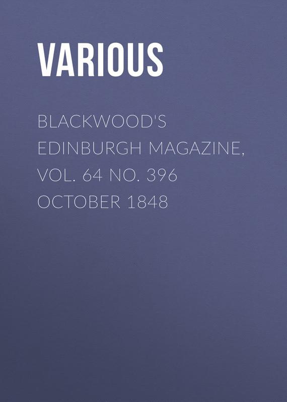 Blackwood's Edinburgh Magazine, Vol. 64 No. 396 October 1848