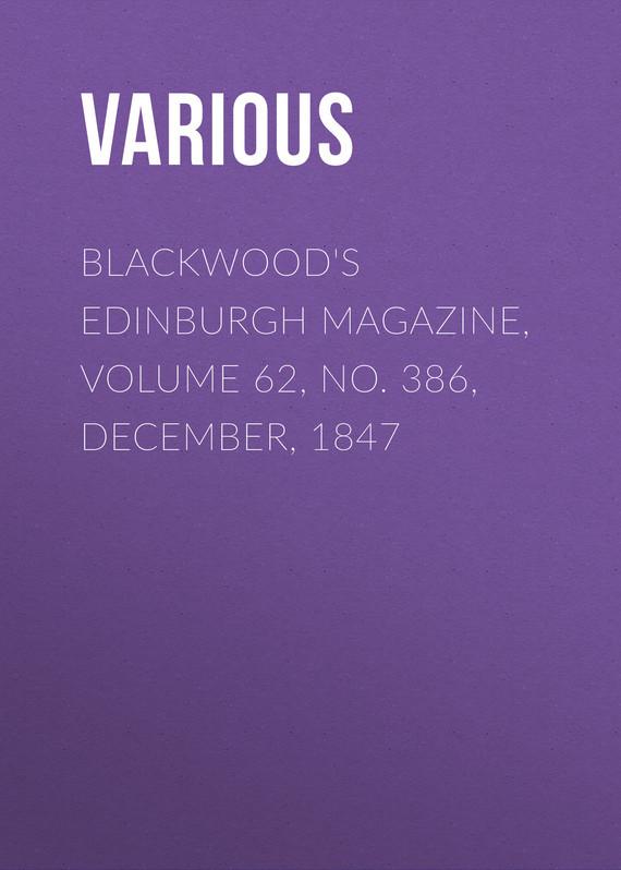 Various Blackwood's Edinburgh Magazine, Volume 62, No. 386, December, 1847 no 6 volume 7
