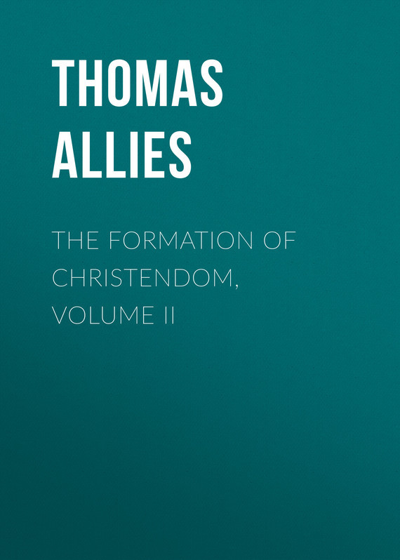 Allies Thomas William The Formation of Christendom, Volume II knights of sidonia volume 6