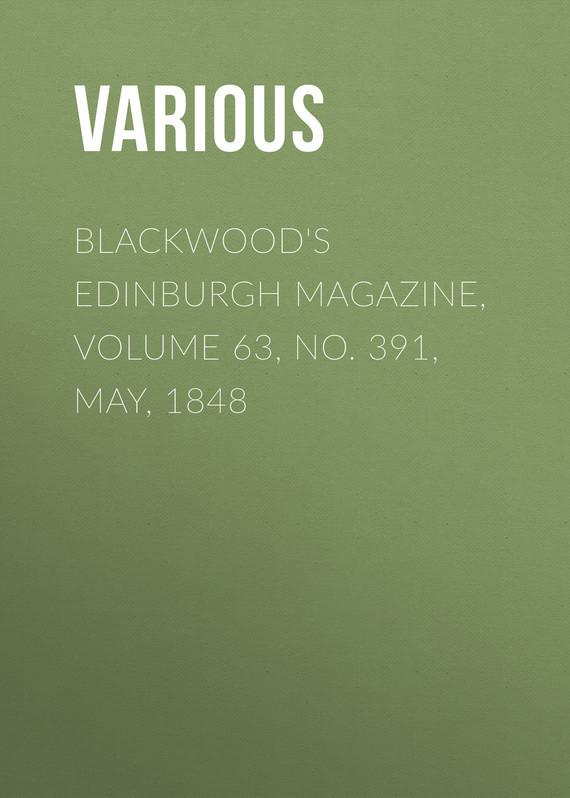 Blackwood's Edinburgh Magazine, Volume 63, No. 391, May, 1848