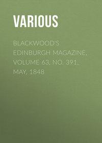 Various - Blackwood's Edinburgh Magazine, Volume 63, No. 391, May, 1848