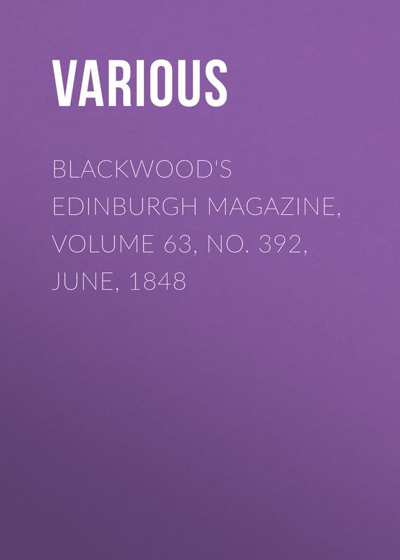 Various Blackwood's Edinburgh Magazine, Volume 63, No. 392, June, 1848 no 6 volume 7