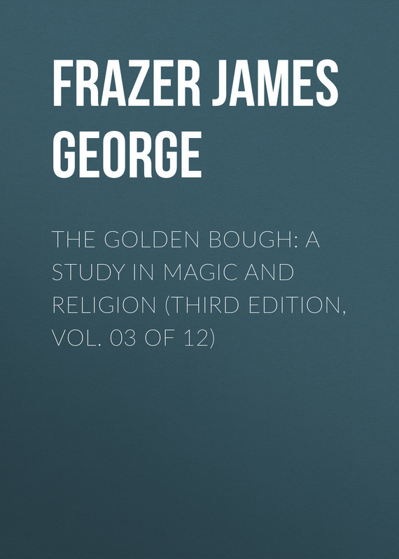 Frazer James George The Golden Bough: A Study in Magic and Religion (Third Edition, Vol. 03 of 12) root and canal morphology of third molar