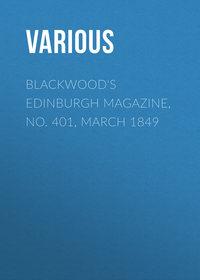 Various - Blackwood's Edinburgh Magazine, No. 401, March 1849