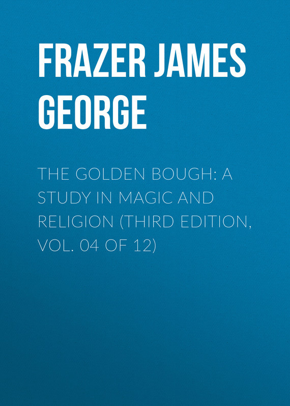 Frazer James George The Golden Bough: A Study in Magic and Religion (Third Edition, Vol. 04 of 12) root and canal morphology of third molar