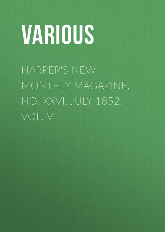 Various Harper's New Monthly Magazine, No. XXVI, July 1852, Vol. V no new