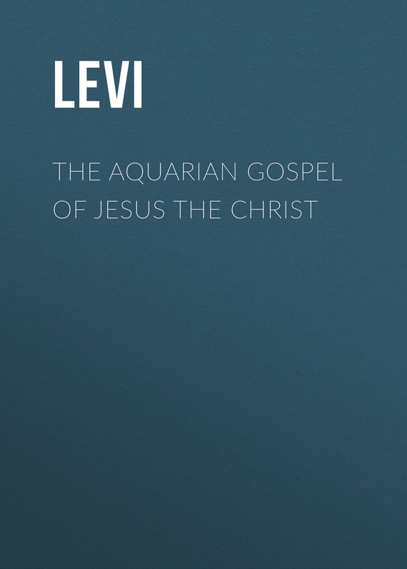 Levi The Aquarian Gospel of Jesus the Christ