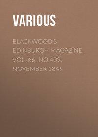 Various - Blackwood's Edinburgh Magazine, Vol. 66, No 409, November 1849