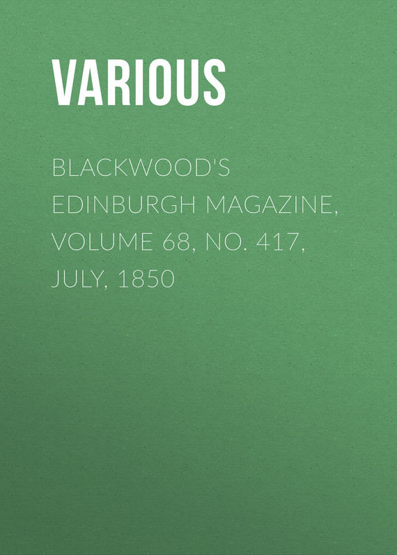 Various Blackwood's Edinburgh Magazine, Volume 68, No. 417, July, 1850 no 6 volume 7