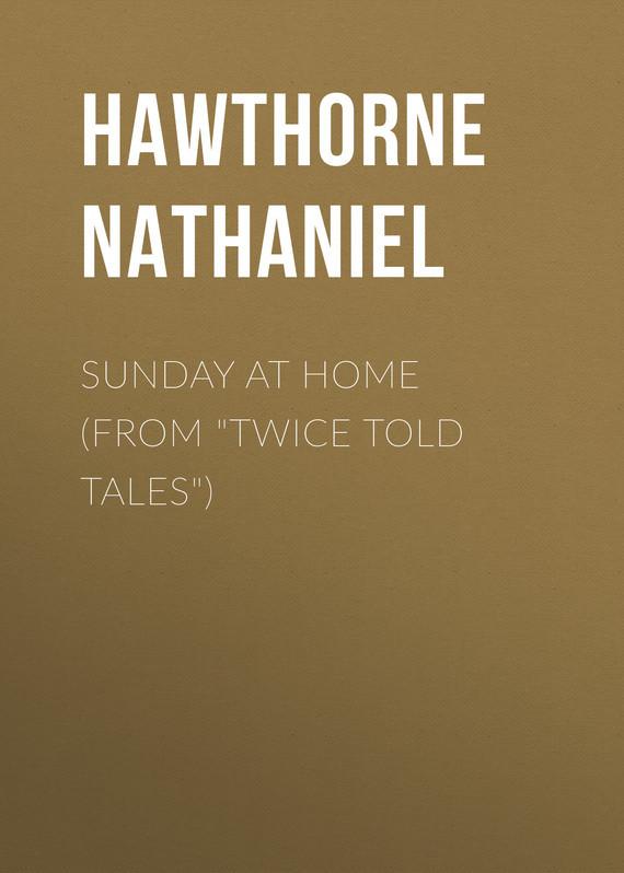 где купить Hawthorne Nathaniel Sunday at Home (From
