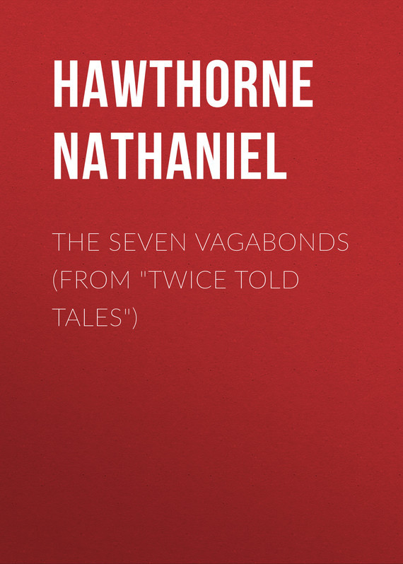 где купить Hawthorne Nathaniel The Seven Vagabonds (From