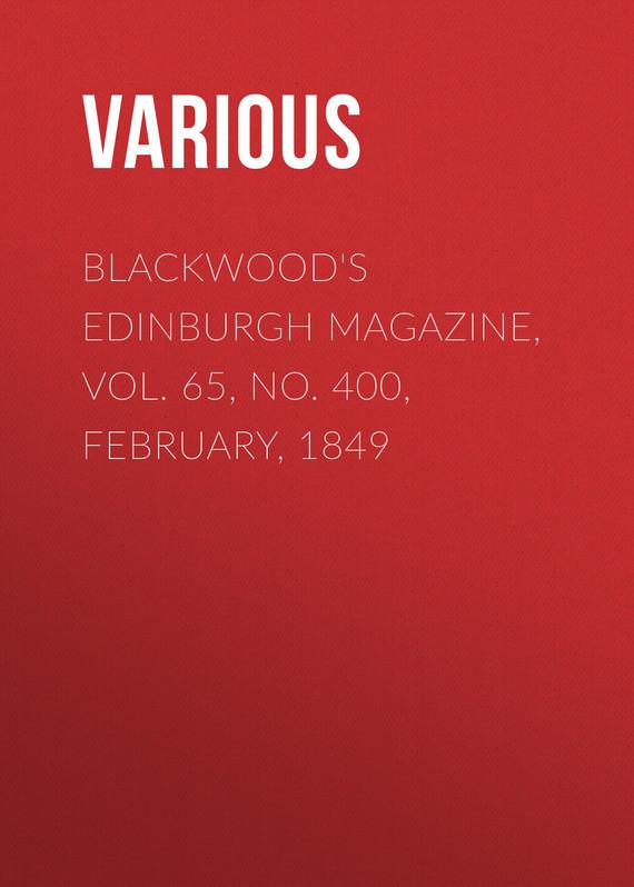 Blackwood's Edinburgh Magazine, Vol. 65, No. 400, February, 1849