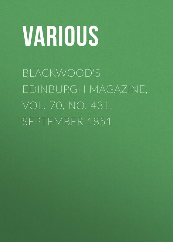 Blackwood's Edinburgh Magazine, Vol. 70, No. 431, September 1851