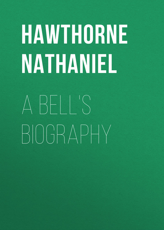 Hawthorne Nathaniel A Bell's Biography
