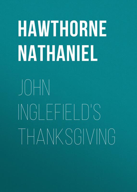 Hawthorne Nathaniel John Inglefield's Thanksgiving