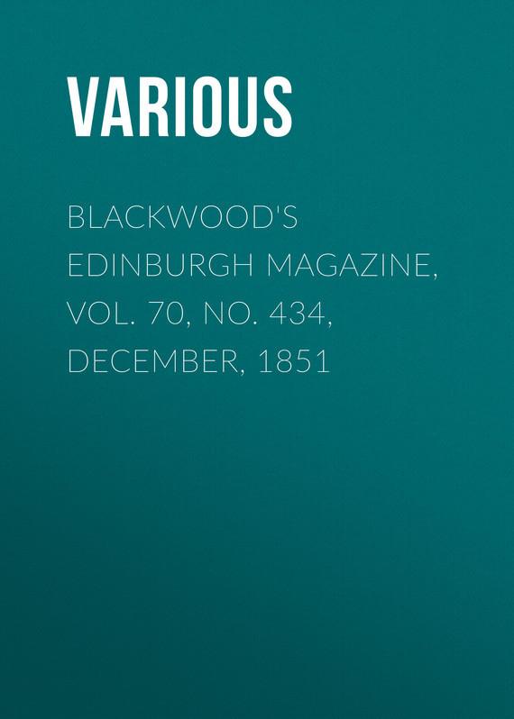Blackwood's Edinburgh Magazine, Vol. 70, No. 434, December, 1851