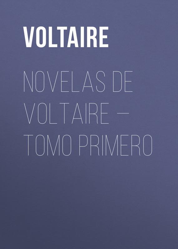 Вольтер Novelas de Voltaire — Tomo Primero вольтер ф м золотые цитаты классиков литературы вольтер