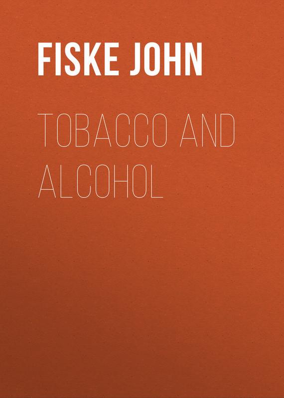 Fiske John Tobacco and Alcohol