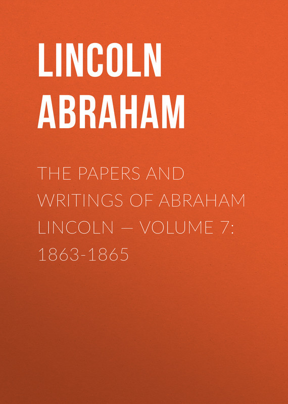 Lincoln Abraham The Papers And Writings Of Abraham Lincoln — Volume 7: 1863-1865 knights of sidonia volume 6