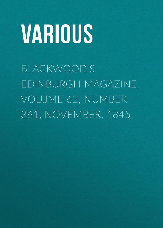 Blackwood's Edinburgh Magazine, Volume 62, Number 361, November, 1845.