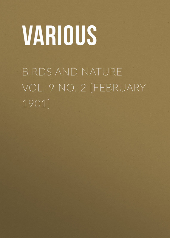 Birds and Nature Vol. 9 No. 2 [February 1901]