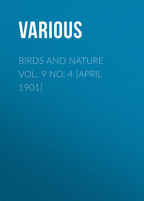 Birds and Nature Vol. 9 No. 4 [April 1901]