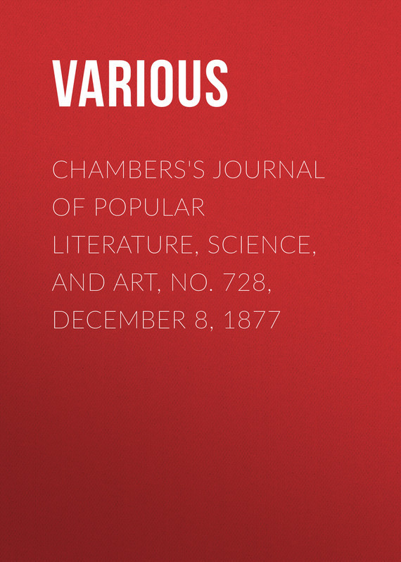 Various Chambers's Journal of Popular Literature, Science, and Art, No. 728, December 8, 1877 детское лего december s abs marvel 8 249