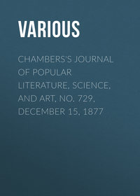 - Chambers's Journal of Popular Literature, Science, and Art, No. 729, December 15, 1877