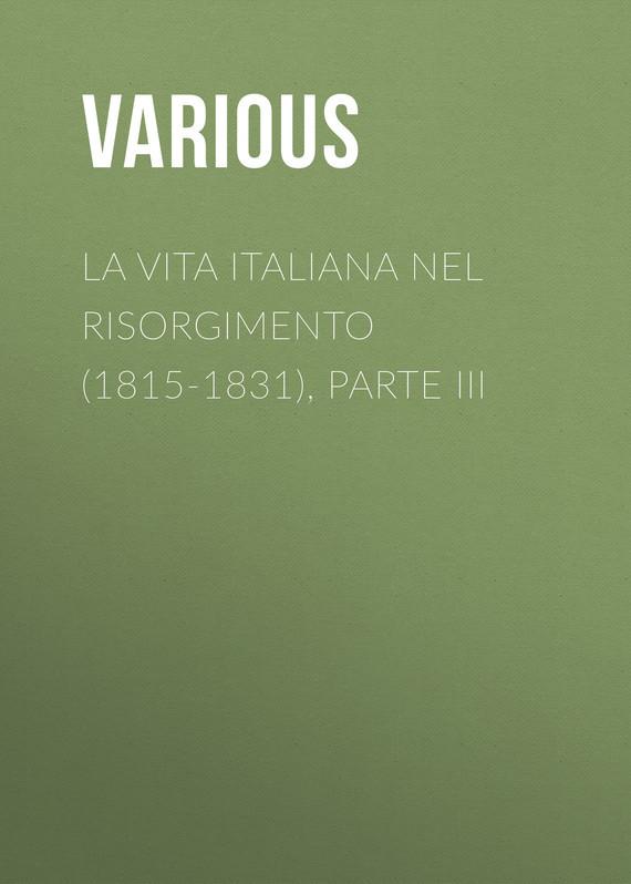 La vita Italiana nel Risorgimento (1815-1831), parte III