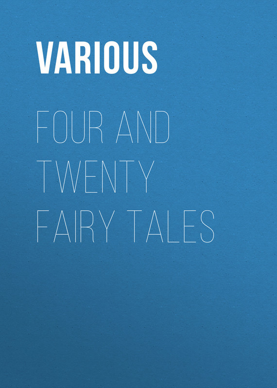 Various Four and Twenty Fairy Tales russian legends folk tales and fairy tales