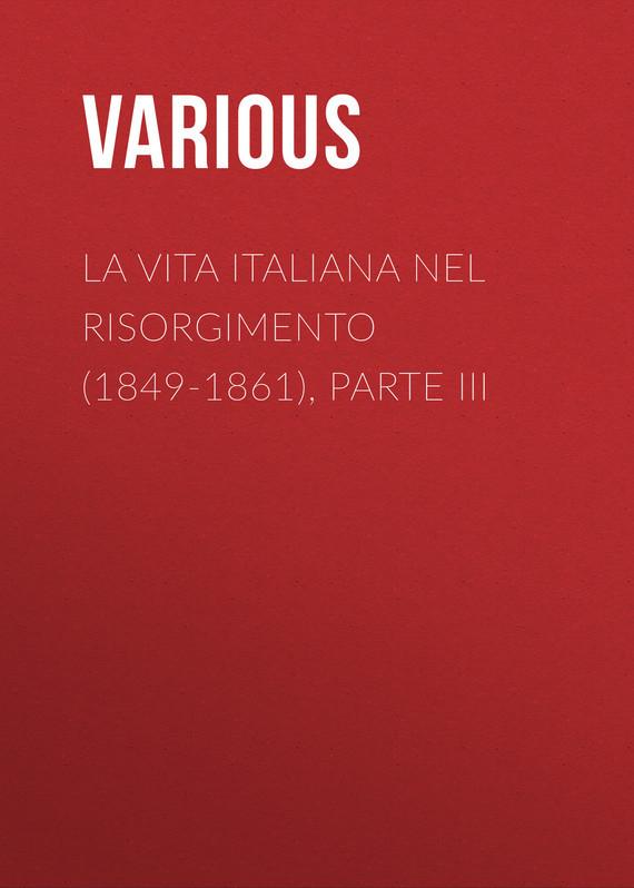 La vita Italiana nel Risorgimento (1849-1861), parte III