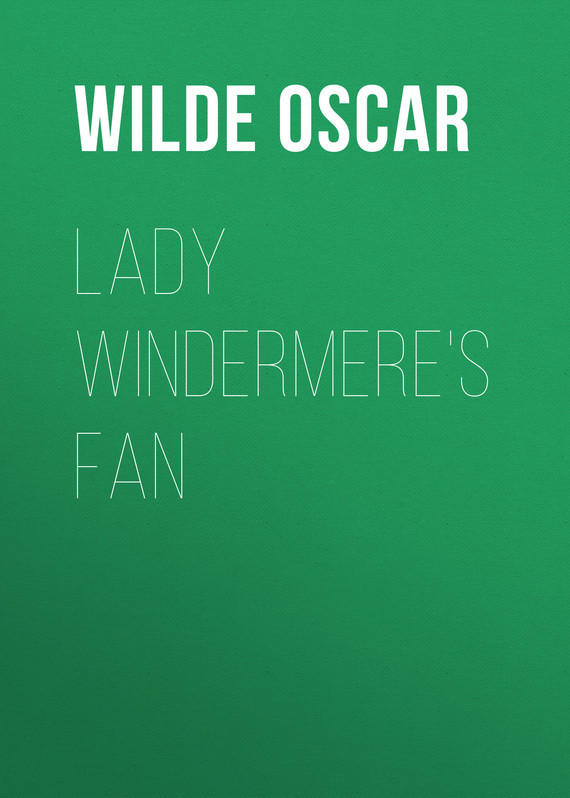 Оскар Уайльд. Lady Windermere's Fan