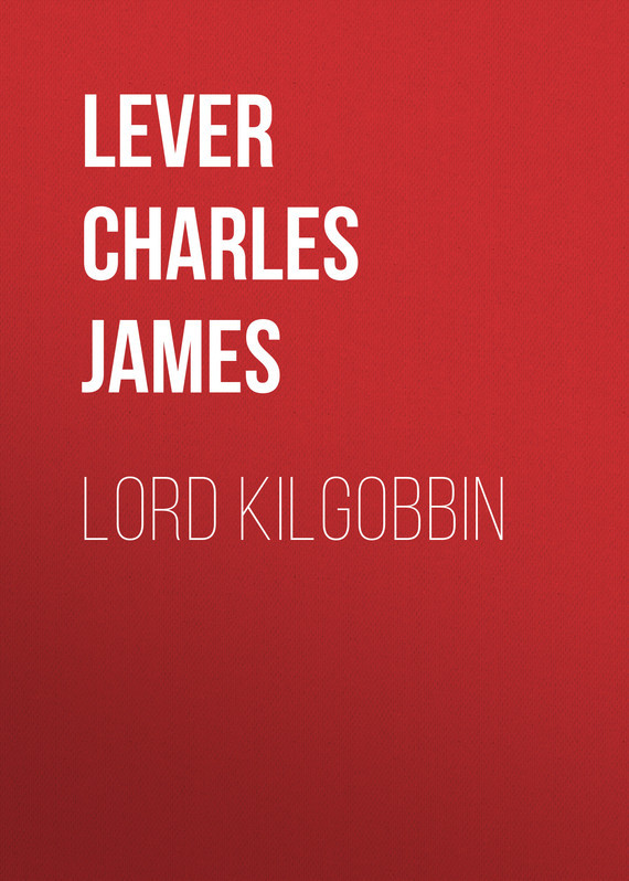 Lever Charles James Lord Kilgobbin