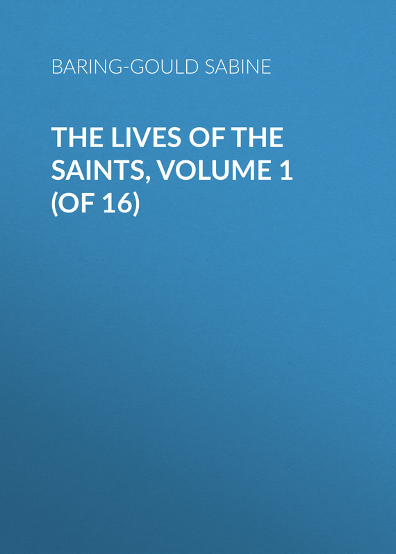 Baring-Gould Sabine The Lives of the Saints, Volume 1 (of 16) city of saints