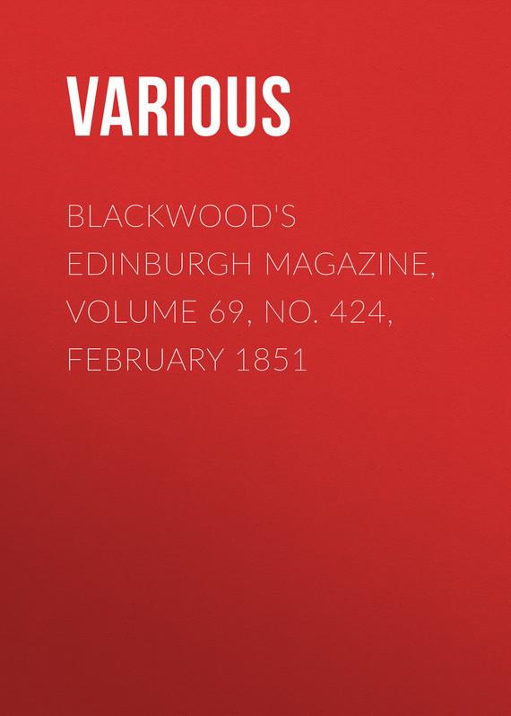 Blackwood's Edinburgh Magazine, Volume 69, No. 424, February 1851