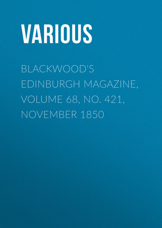 Blackwood's Edinburgh Magazine, Volume 68, No. 421, November 1850